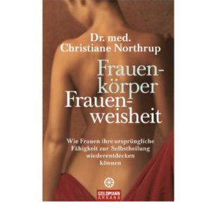 Buch Frauenkörper - Frauenweisheit von Dr. med. Christiane Northrup